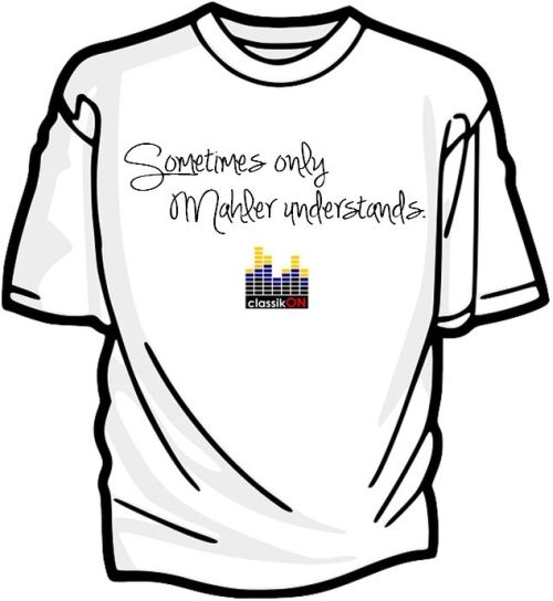 Sometimes only Mahler understands. classikON t-shirt competition - What have you always wanted to broadcast about classical music?
