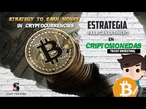 Eetrategia para GANAR DINERO en CRIPTOMONEDAS Trust Investing