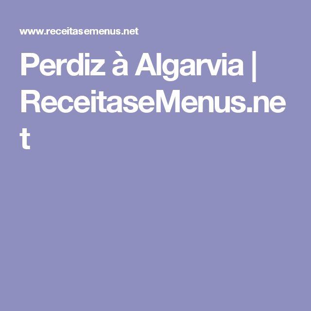 Perdiz à Algarvia | ReceitaseMenus.net