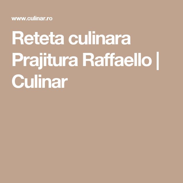 Reteta culinara Prajitura Raffaello   Culinar