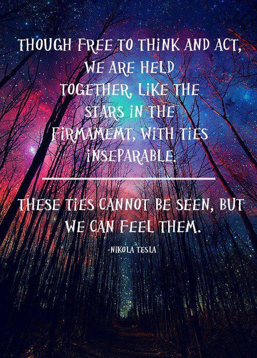 Nikola Tesla quote. You can feel it.  Firmament.  -