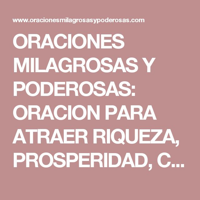 ORACIONES MILAGROSAS Y PODEROSAS: ORACION PARA ATRAER RIQUEZA, PROSPERIDAD, CLIENTES, A LOS NEGOCIOS