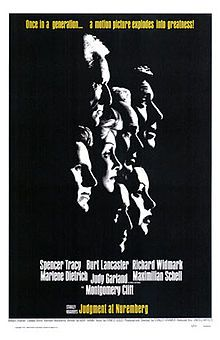 Judgment at Nuremberg is a 1961 American drama film dealing with the Holocaust and the Post-World War II Nuremberg Trials. It was written by Abby Mann, directed by Stanley Kramer, and starred Spencer Tracy, Burt Lancaster, Richard Widmark, Maximilian Schell, Werner Klemperer, Marlene Dietrich, Judy Garland, William Shatner and Montgomery Clift.