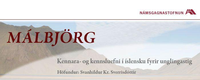 Málbjörg. Kennara- og kennsluefni fyrir unglingastig.