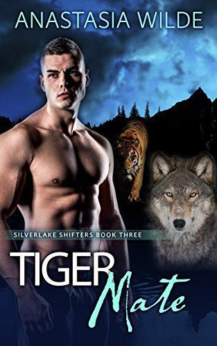 Tiger Mate (Silverlake Shifters Book 3) by [Wilde, Anastasia]