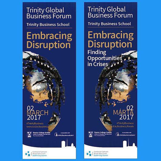 New Banners - Trinity Global Business Forum 'Embracing Disruption'  +Trinity ...