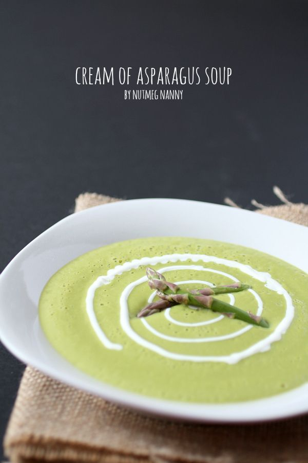 Creamy of Roasted Asparagus Soup by Nutmeg Nanny