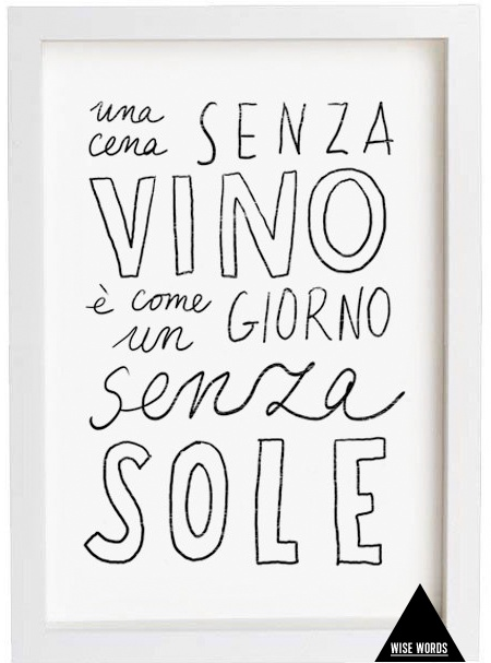 A dinner without wine is like a day without sun