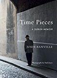 Time Pieces: A Dublin Memoir by John Banville (Author) #Kindle US #NewRelease #Arts #Photography #eBook #ad