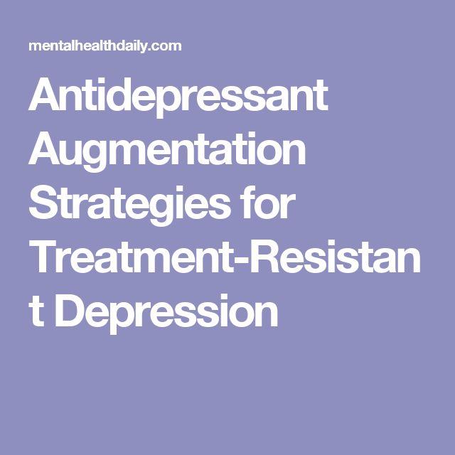 Antidepressant Augmentation Strategies for Treatment-Resistant Depression