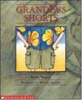"Grandpa's shorts"""", by Joy Watson ; illustrated by Wendy Hodder - The family has invited Grandma and Grandpa to join them at the beach so Grandpa begins to hunt for his beach shorts. ""They'll have been thrown out years ago,"" Grandma tells him. But Grandpa is determined to find them"