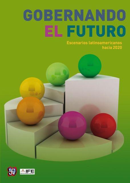 Gobernando el futuro : escenarios latinoamericanos hacia 2020 / Dante Caputo (2013)