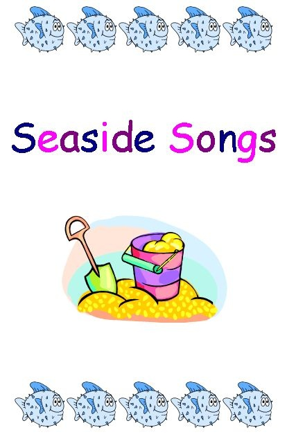 Seaside Song Book - this resource contains a small selection of popular seaside songs.