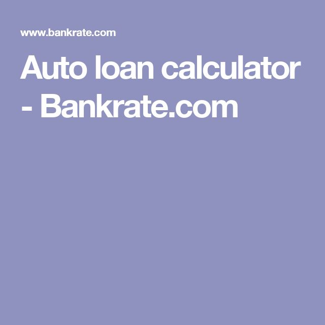 Auto Loan Calculator Bankrate Car Loans