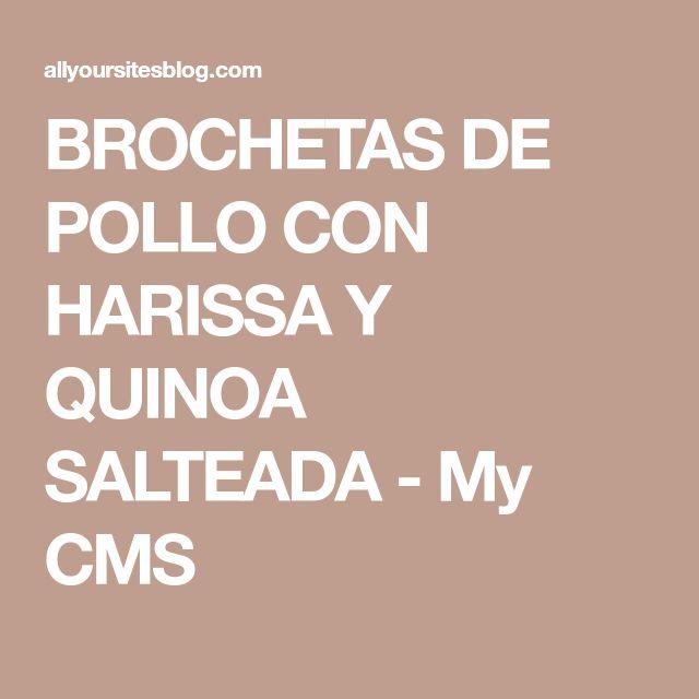 BROCHETAS DE POLLO CON HARISSA Y QUINOA SALTEADA - My CMS