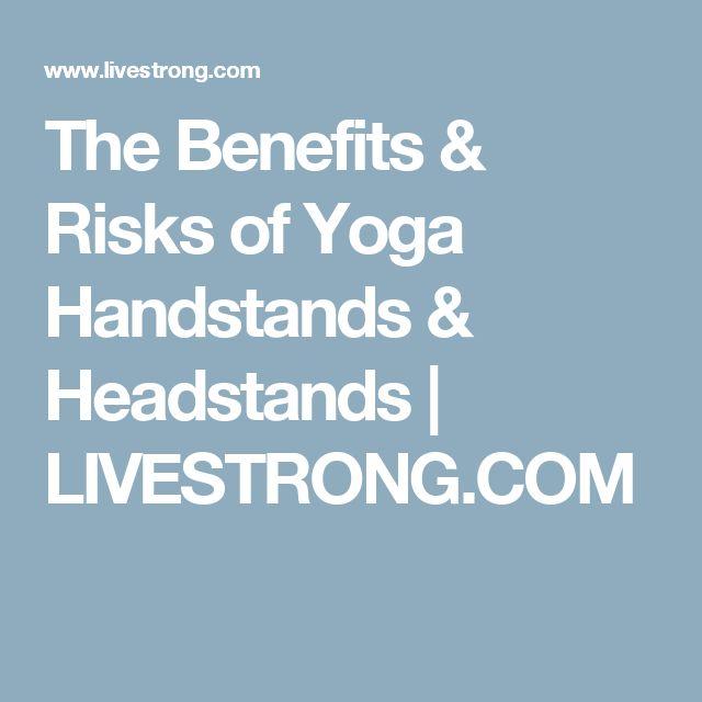 The Benefits & Risks of Yoga Handstands & Headstands | LIVESTRONG.COM