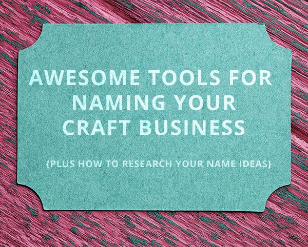 The 4 Best Craft Business Name Generators Starting A Craft