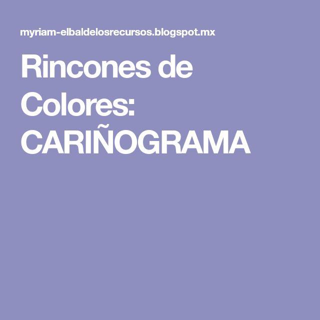 Rincones de Colores: CARIÑOGRAMA