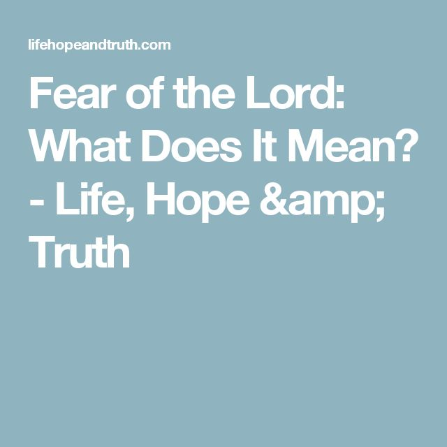 Fear of the Lord: What Does It Mean? - Life, Hope & Truth