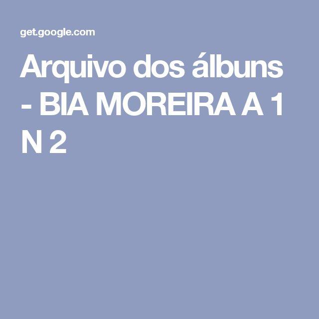 Arquivo dos álbuns - BIA MOREIRA A 1 N 2