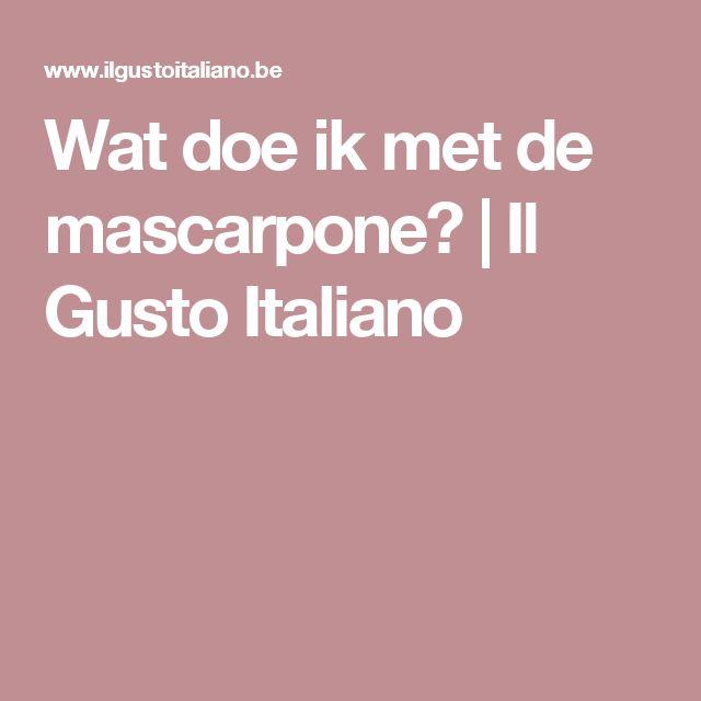 Wat doe ik met de mascarpone?   Il Gusto Italiano