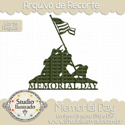 Memorial Day, Dia do Memorial, Iwo Jima, Guerra, War, Estados Unidos, USA, Soldados, Soldiers, Bandeira, Flag, Corte Regular, Regular Cut, Silhouette, DXF, SVG, PNG