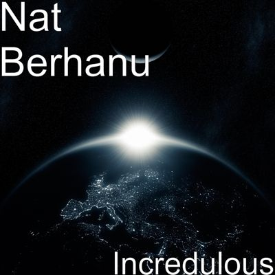 'Incredulous' Sample Tracks & Purchase This Debut Album & Get Another Dance/House Album For Free. Here, https://natberhanu.com/album/508996/incredulous?autostart=true