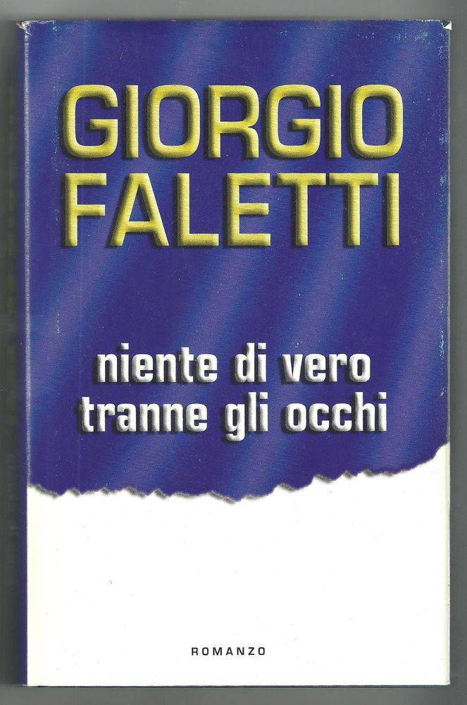 Giorgio Faletti - Niente di vero tranne gli occhi
