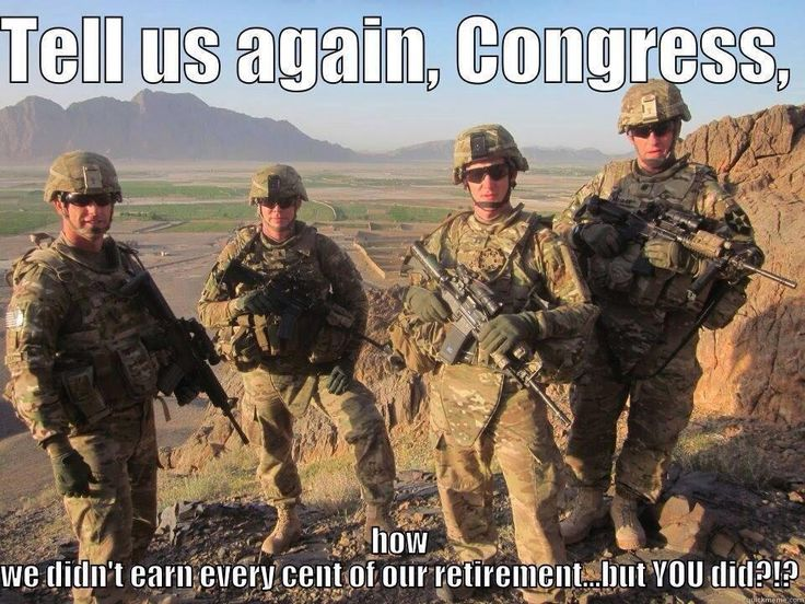 Tell us again Congress, how we didn't earn every cent of our retirement... but you did?!?