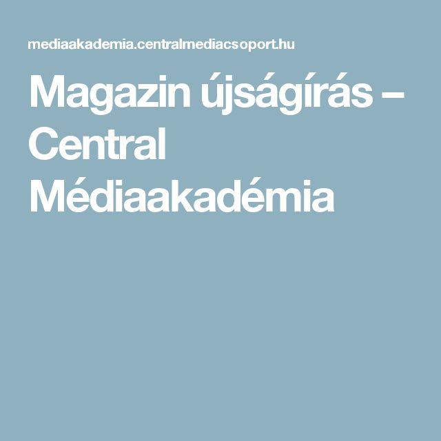Magazin újságírás – Central Médiaakadémia