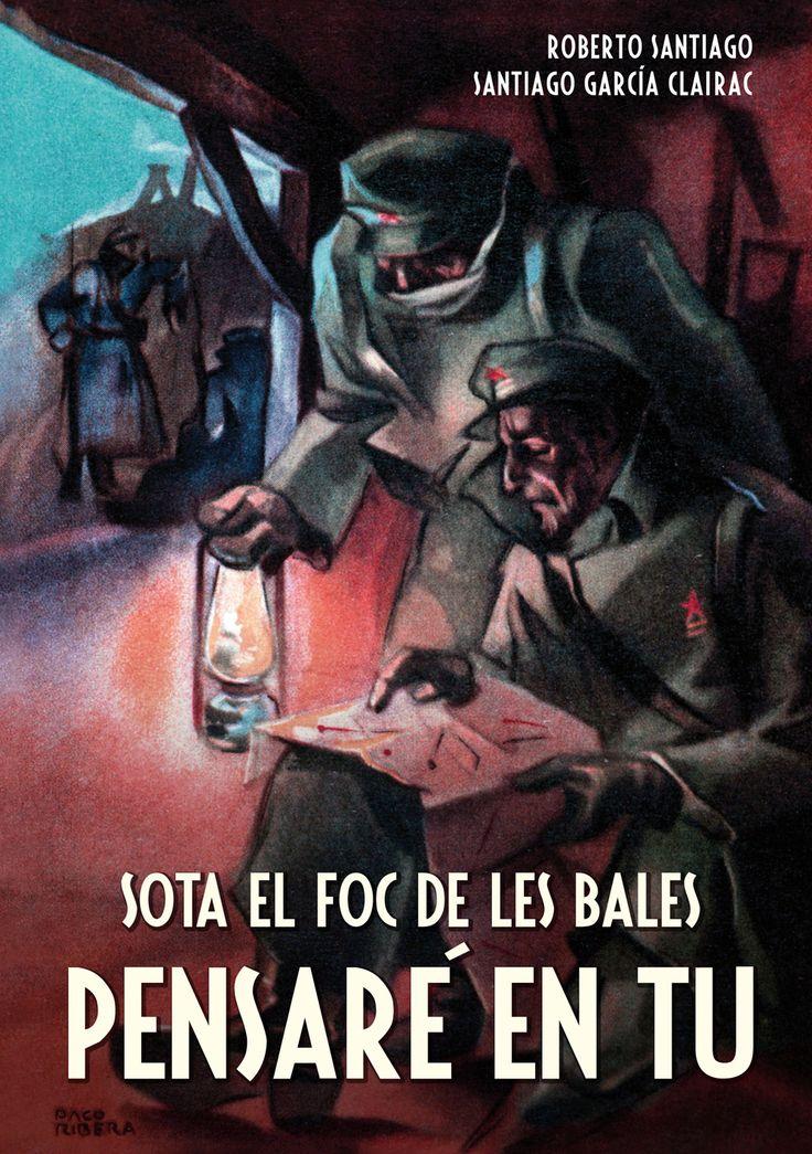 """Sota el foc de les bales pensaré en tu"" de Roberto Santiago i Santiago Garcia"