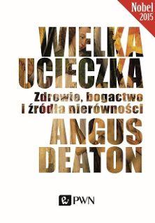 """QULTURASŁOWA: Angus Deaton """"Wielka ucieczka. Zdrowie, bogactwo i..."""