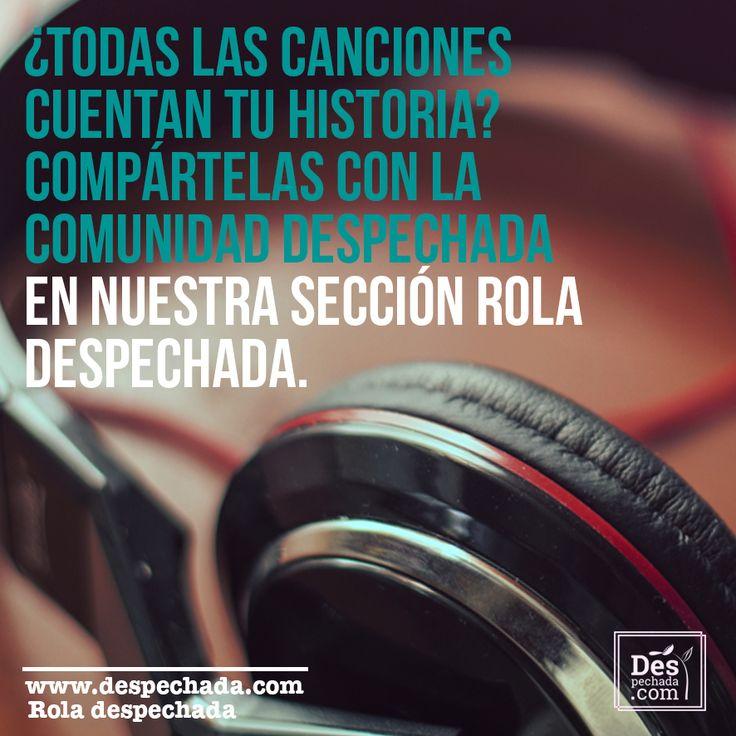 Ayúdanos a armar nuestro playlist de despecho en www.despechada.com #roladespechada