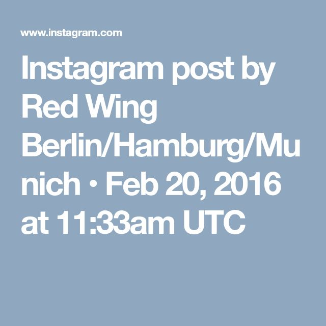 Instagram post by Red Wing Berlin/Hamburg/Munich • Feb 20, 2016 at 11:33am UTC