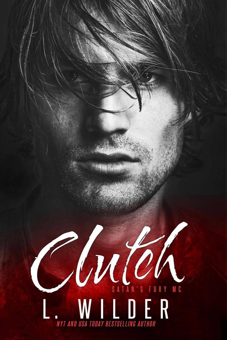 Clutch by L. Wilder   Satan's Fury MC, #4   Release Date Summer 2016   Genres: Erotic Romance, MC Romance, Romantic Suspense #CoverReveal