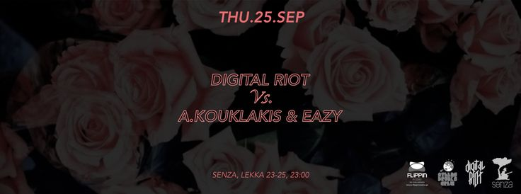 Digital Riot vs. Angelos Kouklakis & Eazy | 20 SEP @ Senza event: https://www.facebook.com/events/540465489430211/  #athens #events #posters #flowers #bass #house #techno