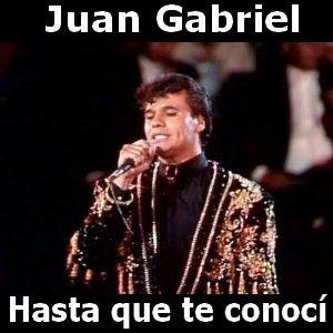 Juan Gabriel - Hasta que te conoci  acordes