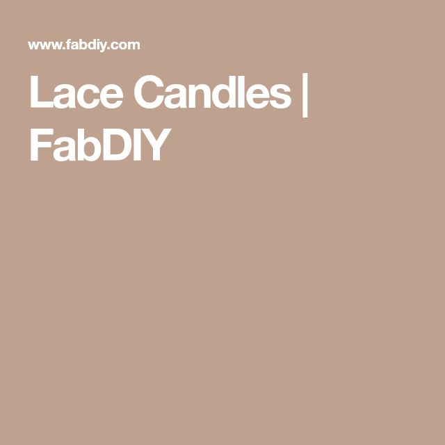 Lace Candles   FabDIY