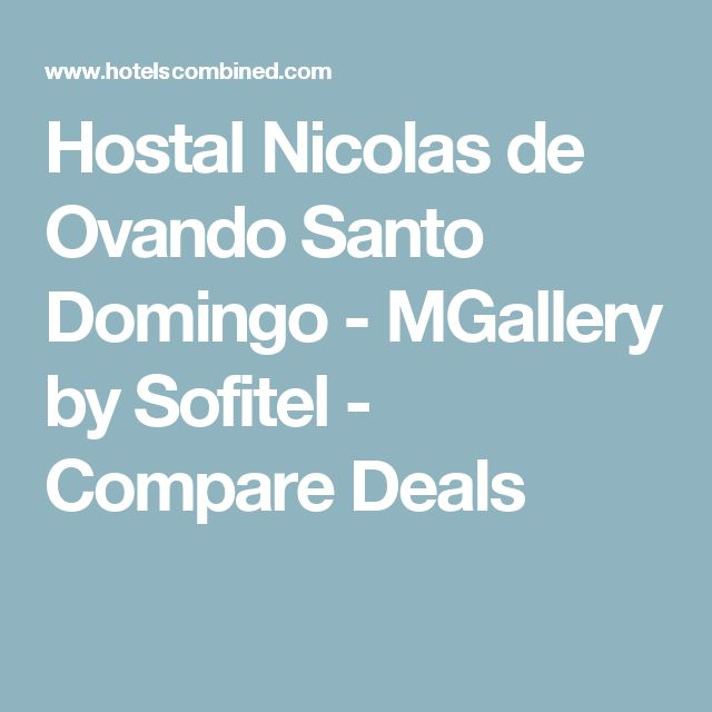 Hostal Nicolas de Ovando Santo Domingo - MGallery by Sofitel - Compare Deals
