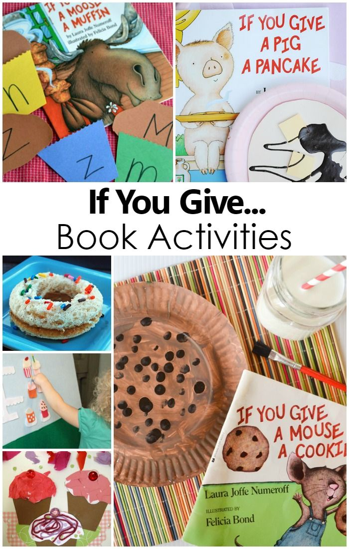 If You Give Book Activities-Fun crafts, snacks, and learning activities to go along with Laura Numeroff's If You Give Books. Includes ideas for  If You Give a Mouse a Cookie, If You Give a Moose a Muffin, If You Give a Dog a Donut, If You Give a Cat a Cupcake, and If You Give a Pig a Pancake