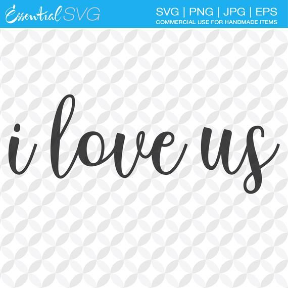 Download I Love Us SVG Instant Download | Ideal for Cricut ...