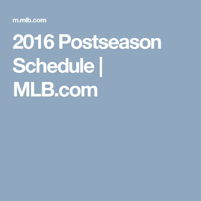 2016 Postseason Schedule | MLB.com