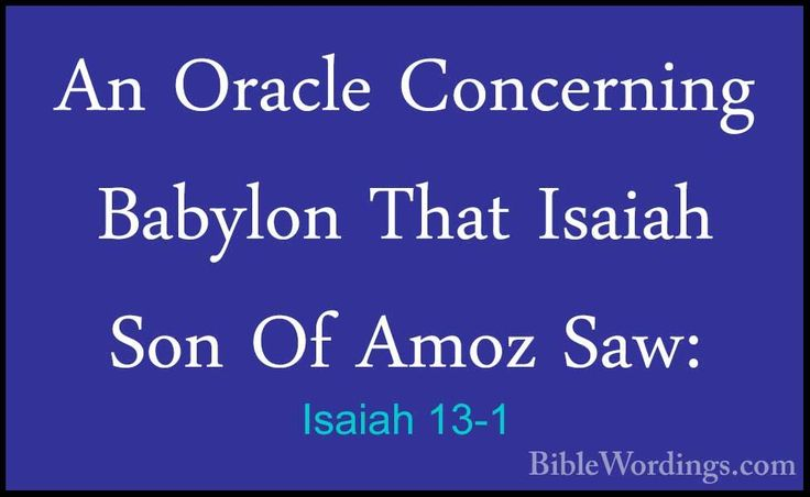 isaiah 1 | Isaiah 13-1 - An Oracle Concerning Babylon That Isaiah Son Of Amo ...