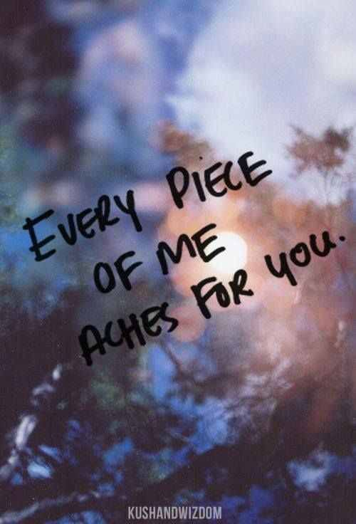 Quotes About Love  Oh how I ache for you everyday