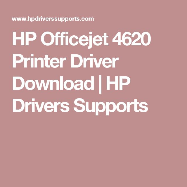 HP Officejet 4620 Printer Driver Download | HP Drivers Supports