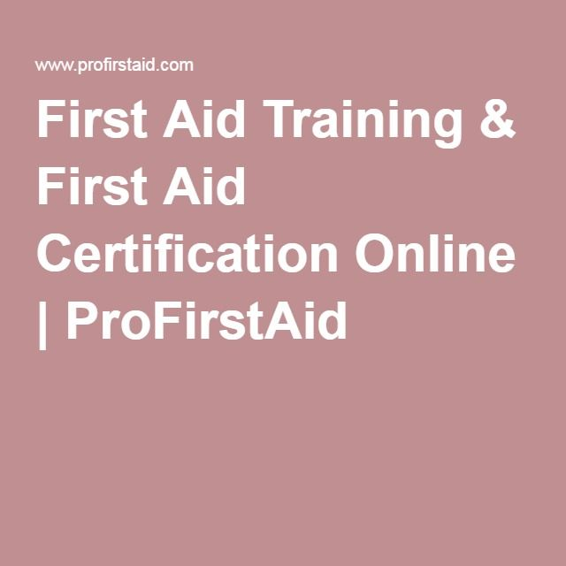 First Aid Training & First Aid Certification Online   ProFirstAid