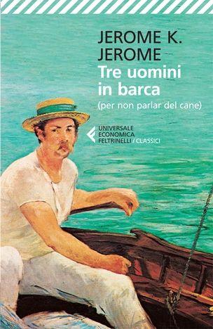 """""""Tre uomini in barca"""" di Jerome K. Jerome"""