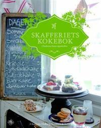 Skafferiets kokebok; Charlottes beste oppskrifter av Charlotte Holberg Sveinsen