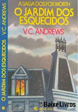Baixar Livro: O Jardim dos Esquecidos – A saga dos Foxworth vol 1 – Cleo Virginia Andrews