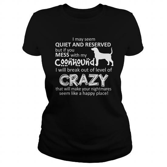IF YOU MESS WITH MY Coonhound #name #tshirts #MESS #gift #ideas #Popular #Everything #Videos #Shop #Animals #pets #Architecture #Art #Cars #motorcycles #Celebrities #DIY #crafts #Design #Education #Entertainment #Food #drink #Gardening #Geek #Hair #beauty #Health #fitness #History #Holidays #events #Home decor #Humor #Illustrations #posters #Kids #parenting #Men #Outdoors #Photography #Products #Quotes #Science #nature #Sports #Tattoos #Technology #Travel #Weddings #Women